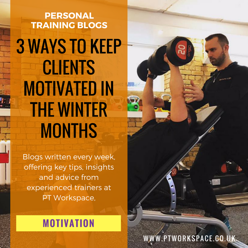 3 ways to keep your Personal Training clients motivated in Winter