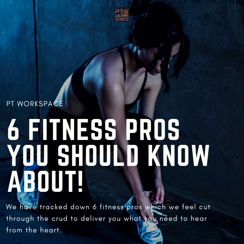 6 Fitness Pros You Should Know About!
