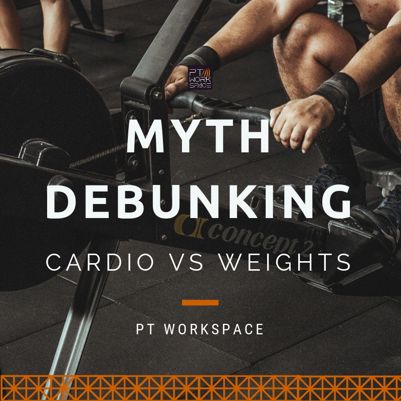 Myth Debunking: Cardio vs Weight Training