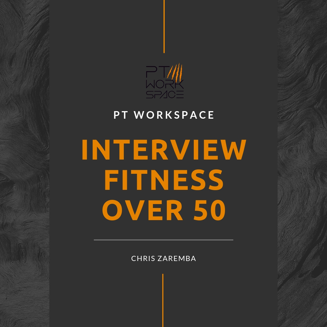 PT WORKSPACE INTERVIEW WITH FITNESS OVER 50