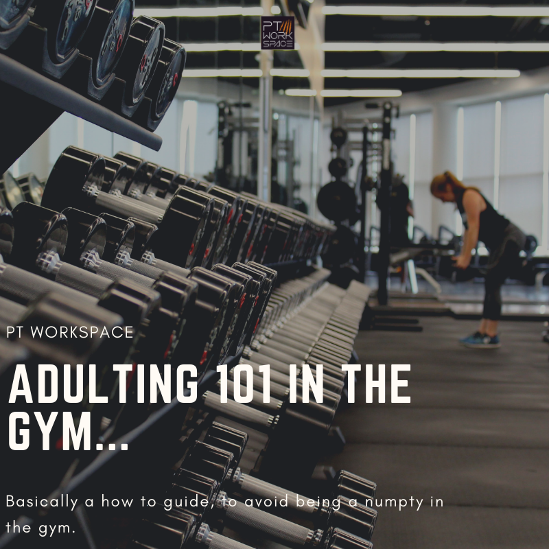 Adulting 101 in the Gym