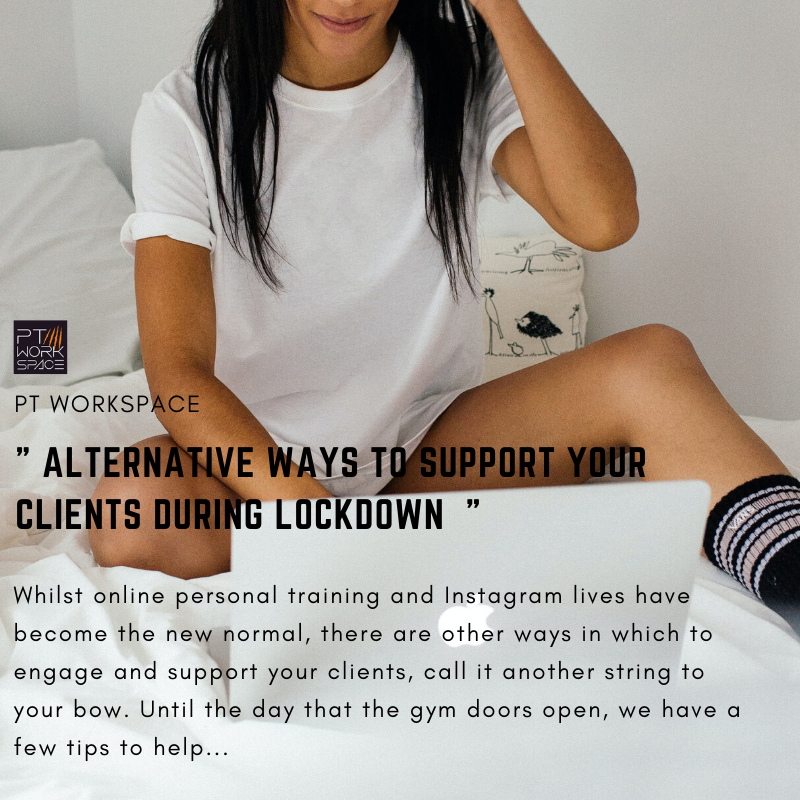 Alternative Ways to Support Your Clients During Lockdown