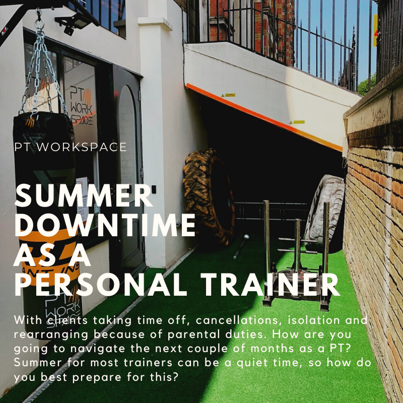 Summer Downtimes as a Personal Trainer